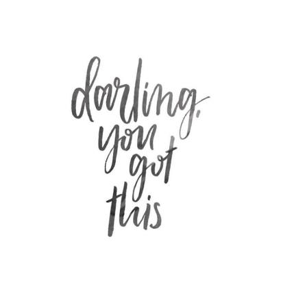 Darling You Got This